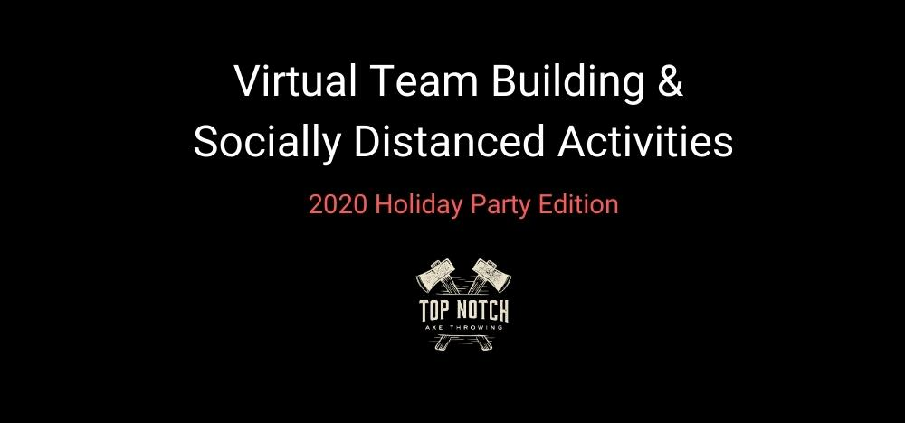 Virtual Team Building & Socially Distanced Activities 2020 Holiday Party Edition