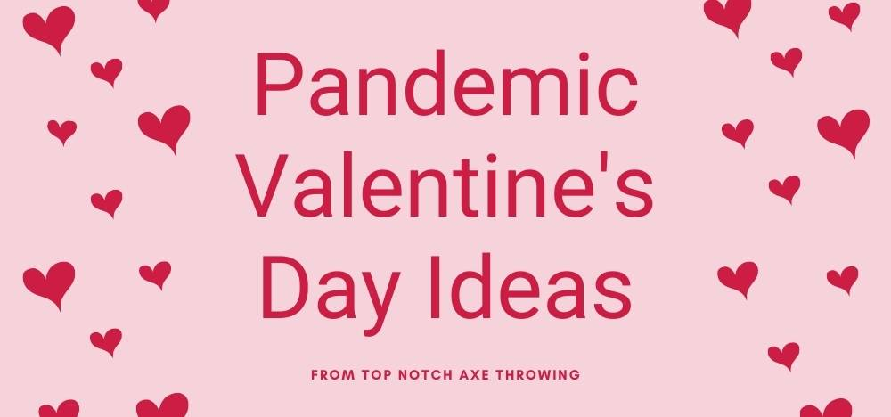 Pandemic Valentine's Day Ideas
